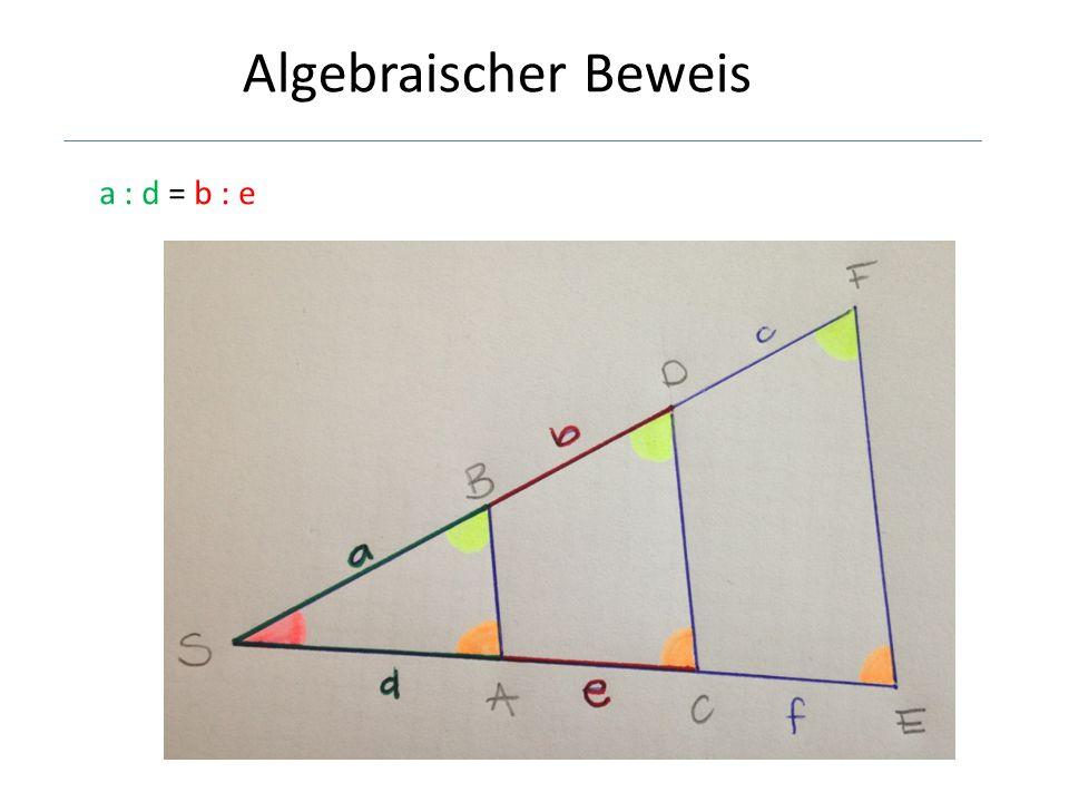 Algebraischer Beweis a : d = b : e
