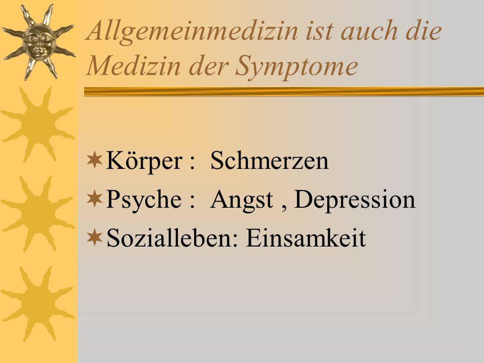 Allgemeinmedizin ist auch die Medizin der Symptome