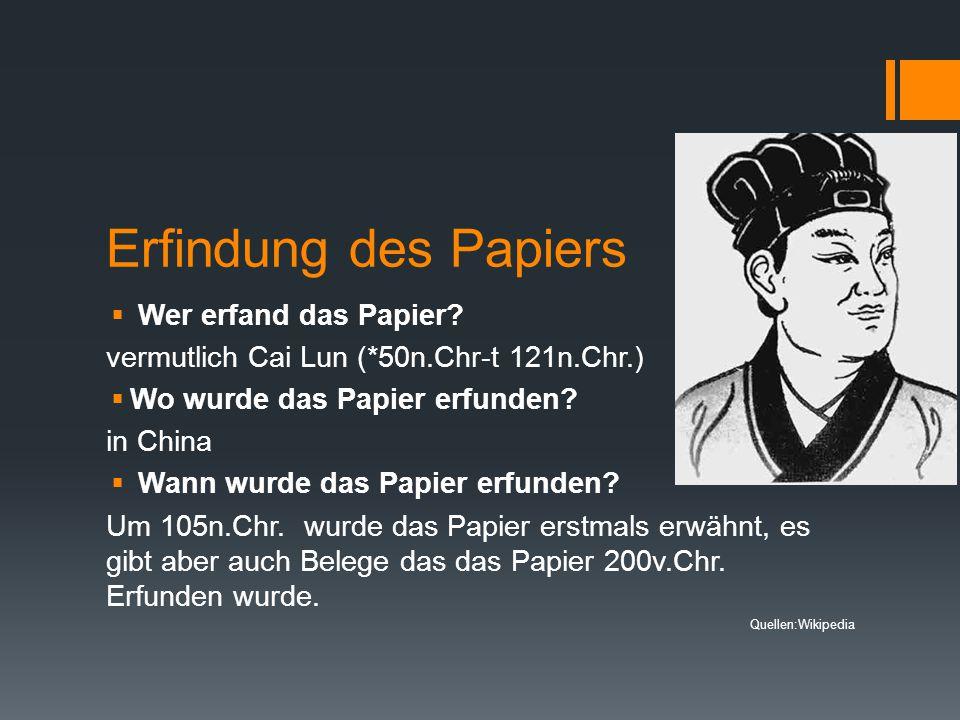 Erfindung des Papiers Wer erfand das Papier