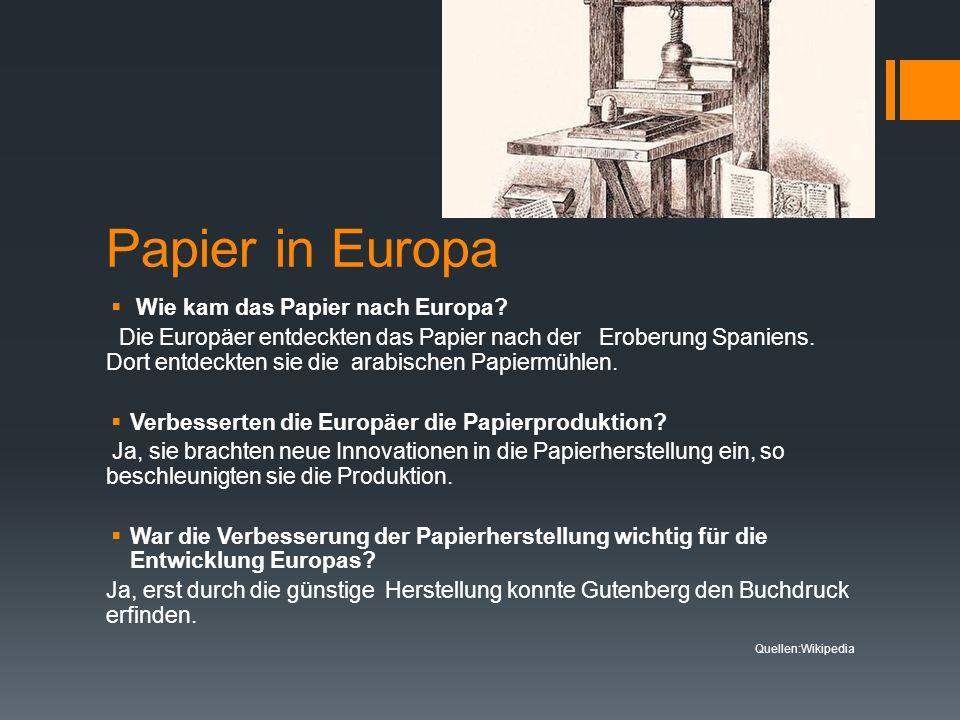 Papier in Europa Wie kam das Papier nach Europa