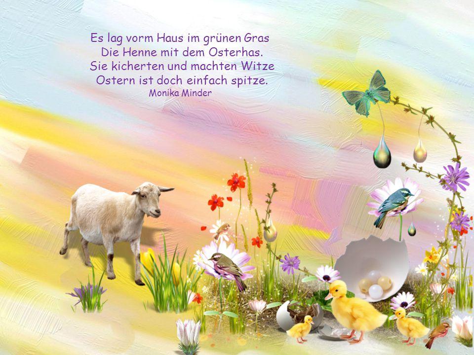 Es lag vorm Haus im grünen Gras Die Henne mit dem Osterhas.