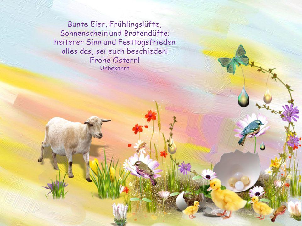 Bunte Eier, Frühlingslüfte, Sonnenschein und Bratendüfte;
