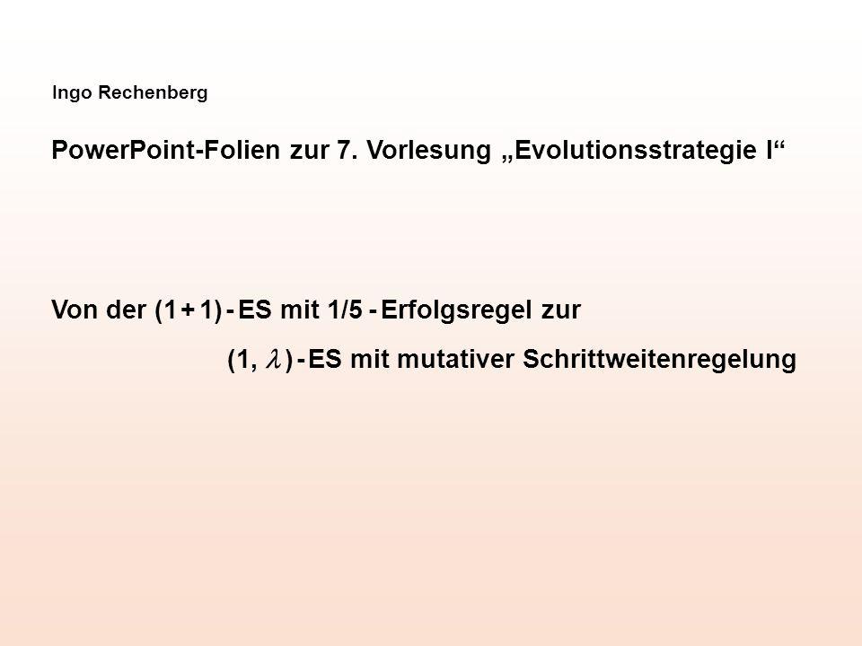 """PowerPoint-Folien zur 7. Vorlesung """"Evolutionsstrategie I"""