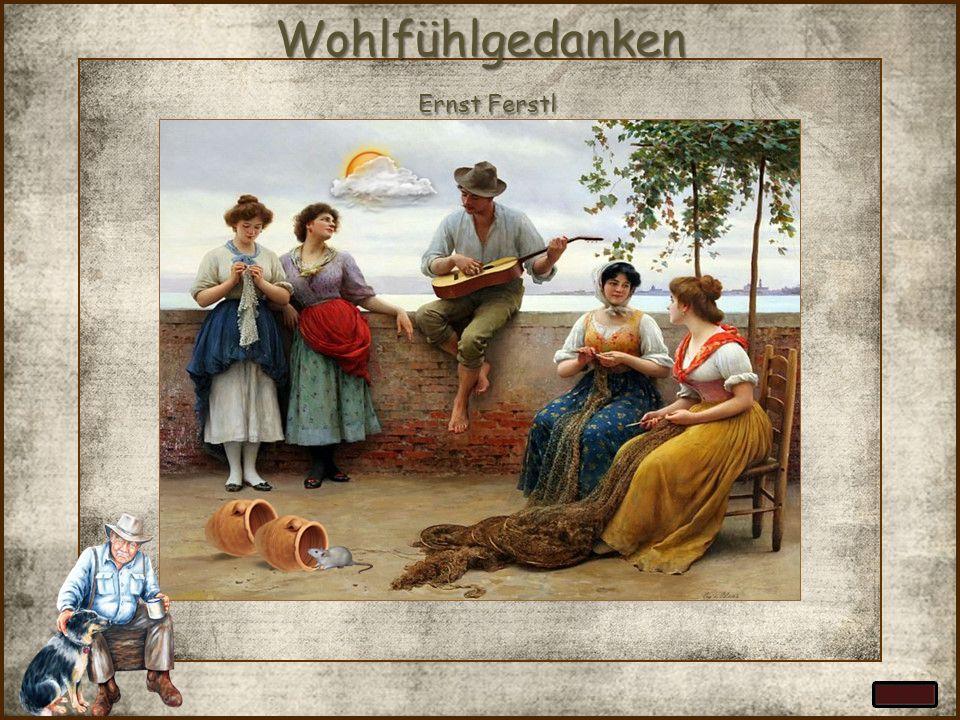 Wohlfühlgedanken Ernst Ferstl