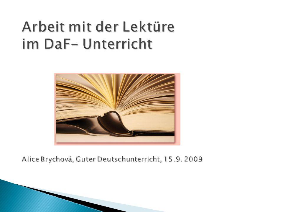 Arbeit mit der Lektüre im DaF- Unterricht Alice Brychová, Guter Deutschunterricht, 15.9. 2009