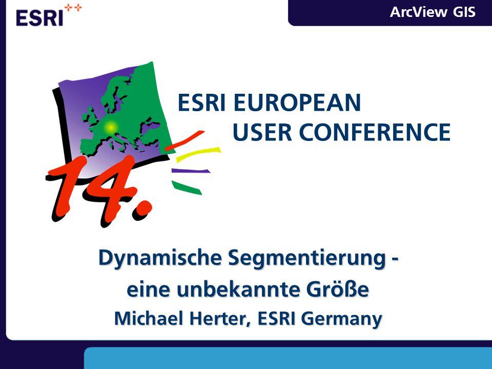Dynamische Segmentierung - Michael Herter, ESRI Germany