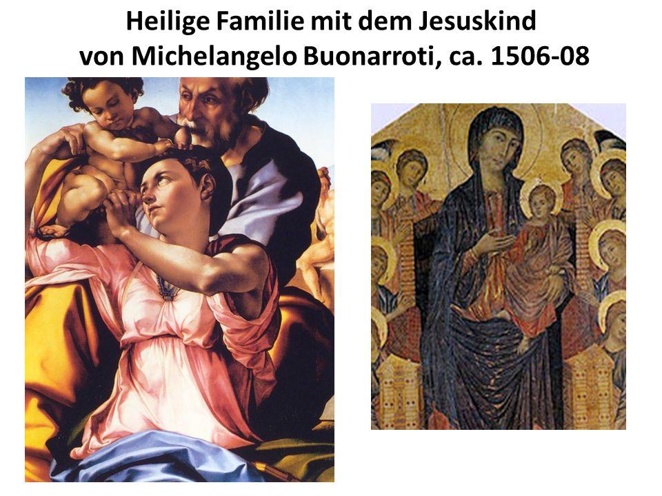 Heilige Familie mit dem Jesuskind von Michelangelo Buonarroti, ca