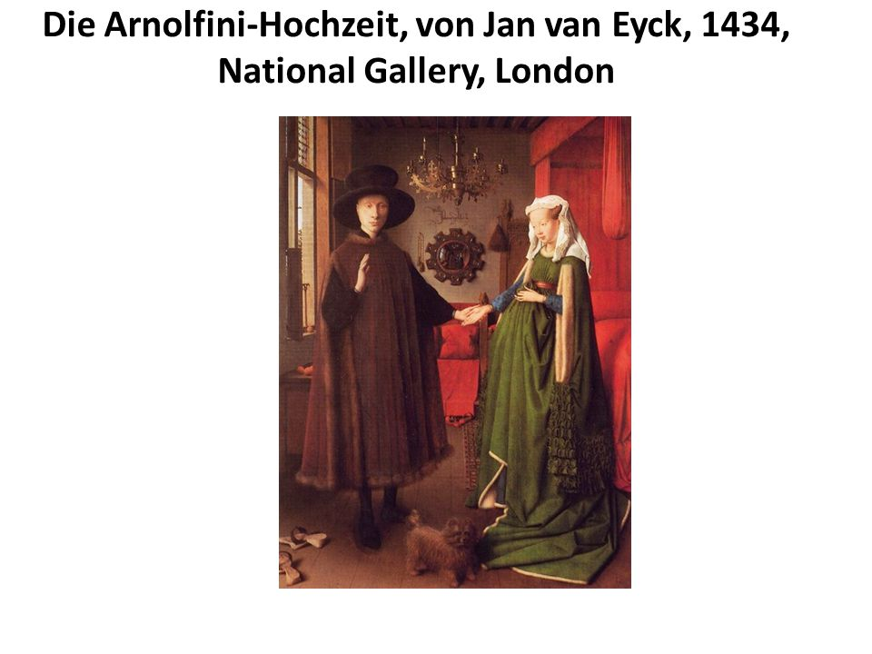 Die Arnolfini-Hochzeit, von Jan van Eyck, 1434, National Gallery, London