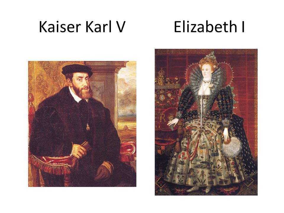 Kaiser Karl V Elizabeth I