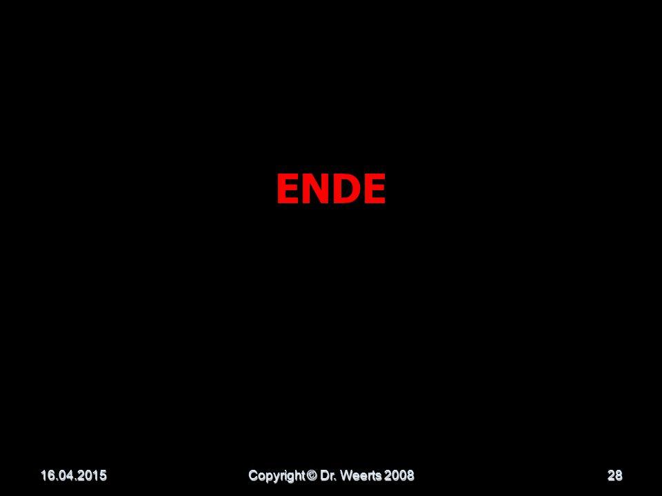 ENDE 13.04.2017 Copyright © Dr. Weerts 2008