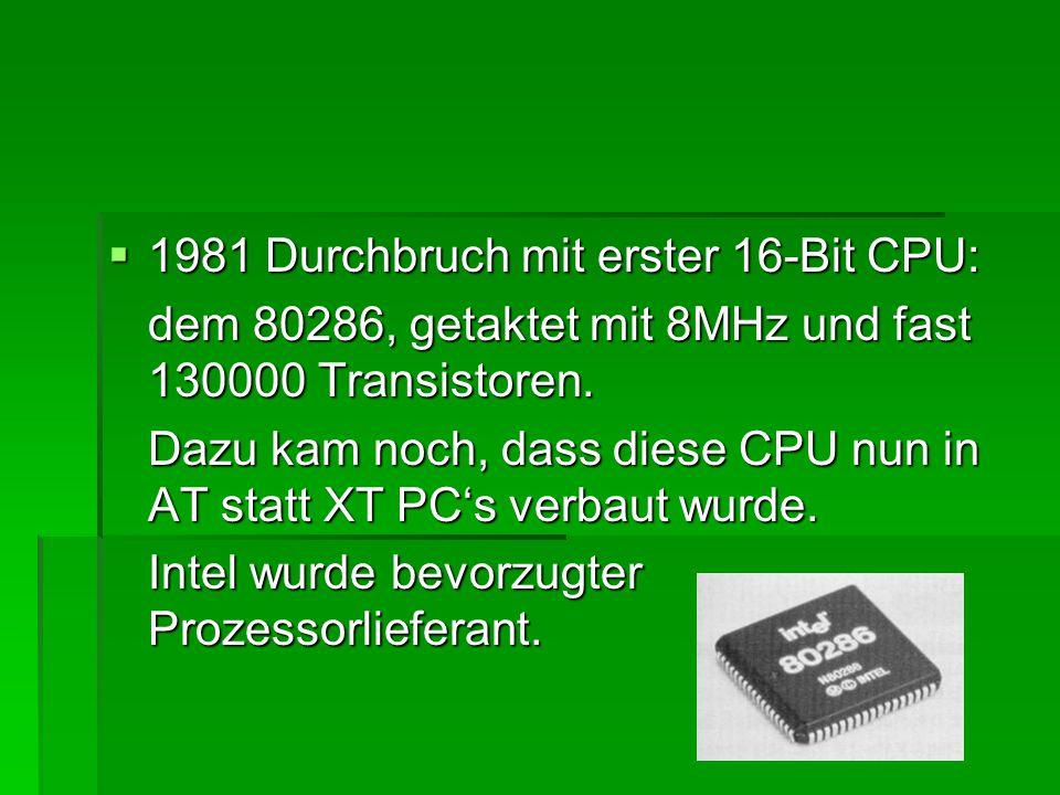 1981 Durchbruch mit erster 16-Bit CPU: