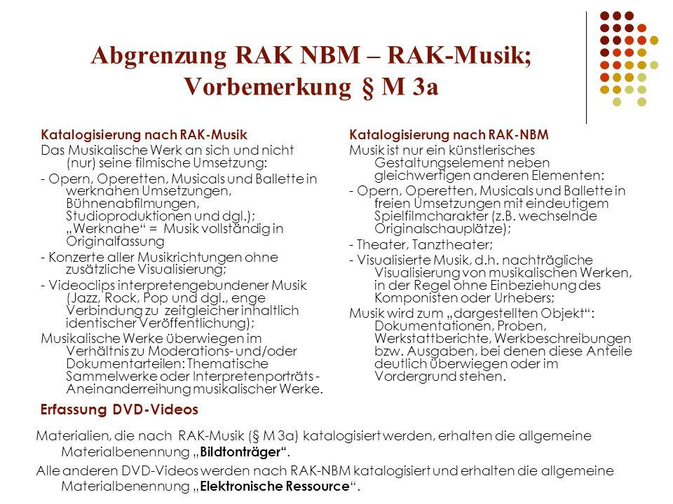 Abgrenzung RAK NBM – RAK-Musik; Vorbemerkung § M 3a