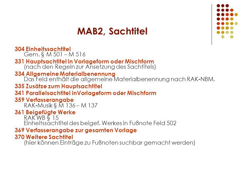 MAB2, Sachtitel 304 Einheitssachtitel Gem. § M 501 – M 516