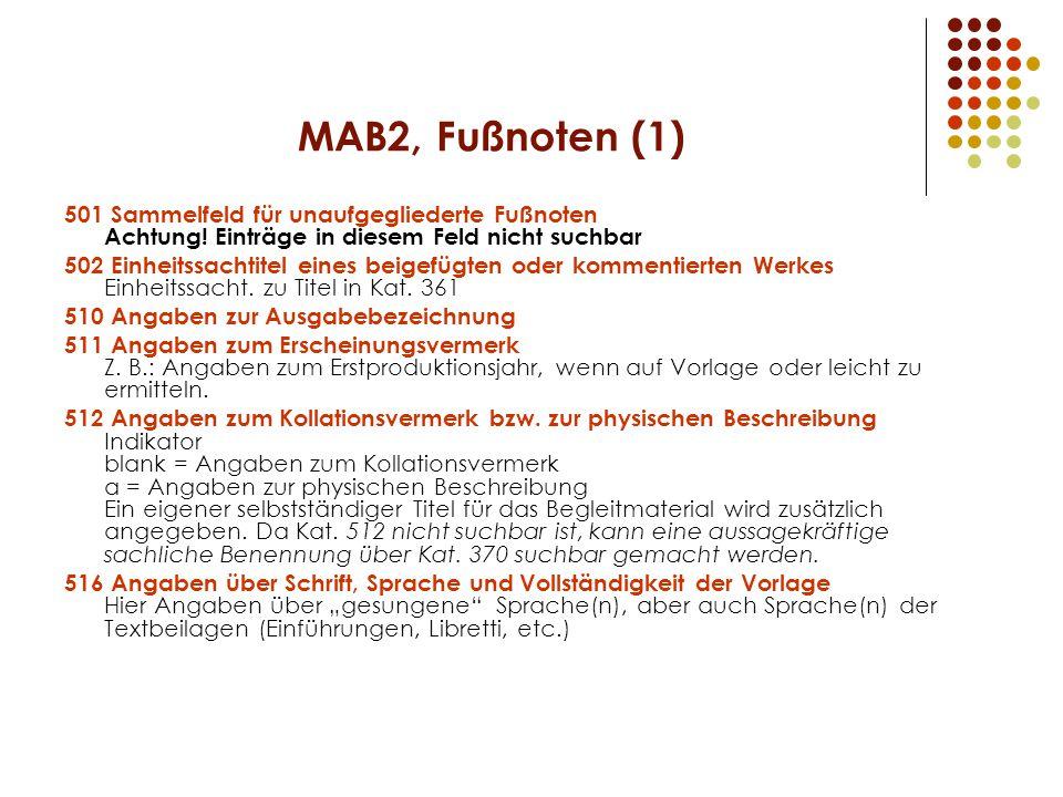 MAB2, Fußnoten (1) 501 Sammelfeld für unaufgegliederte Fußnoten Achtung! Einträge in diesem Feld nicht suchbar.