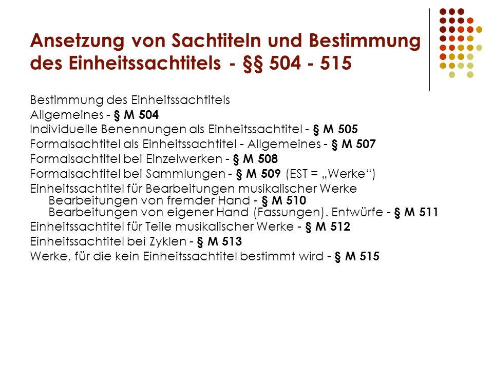 Ansetzung von Sachtiteln und Bestimmung des Einheitssachtitels - §§ 504 - 515