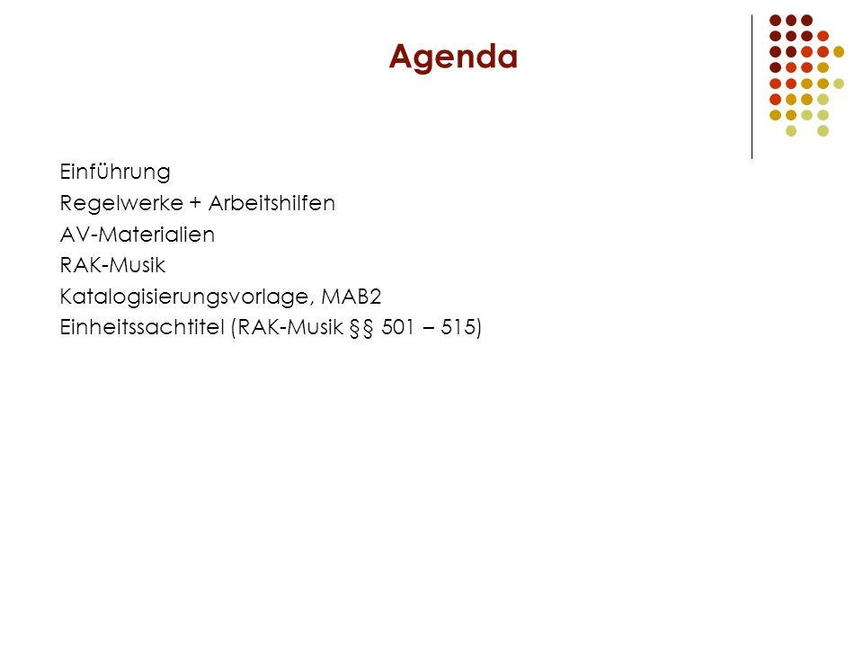 Agenda Einführung Regelwerke + Arbeitshilfen AV-Materialien RAK-Musik