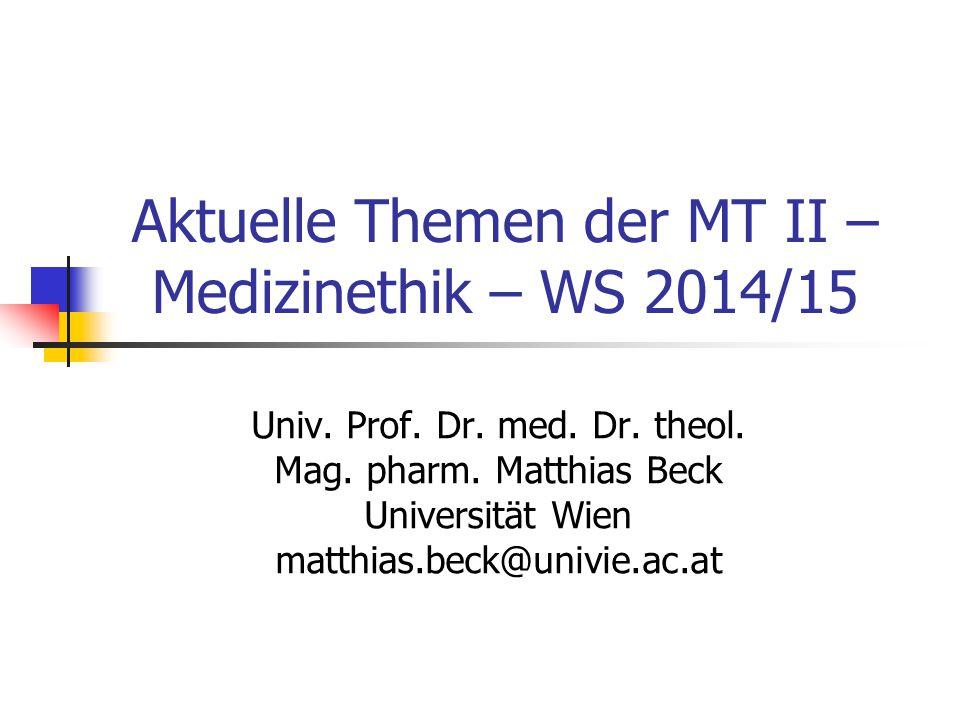 Aktuelle Themen der MT II – Medizinethik – WS 2014/15
