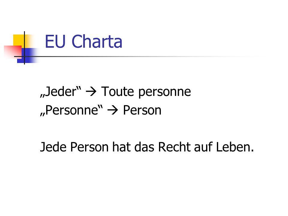 "EU Charta ""Jeder  Toute personne ""Personne  Person"