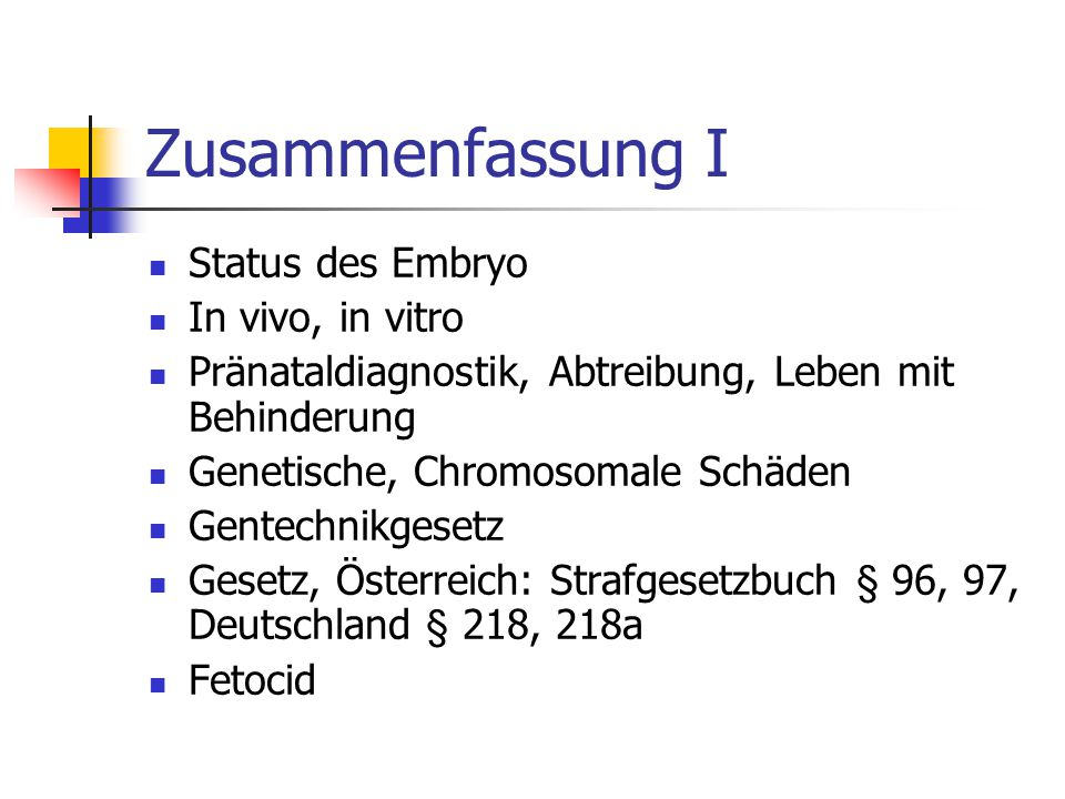 Zusammenfassung I Status des Embryo In vivo, in vitro