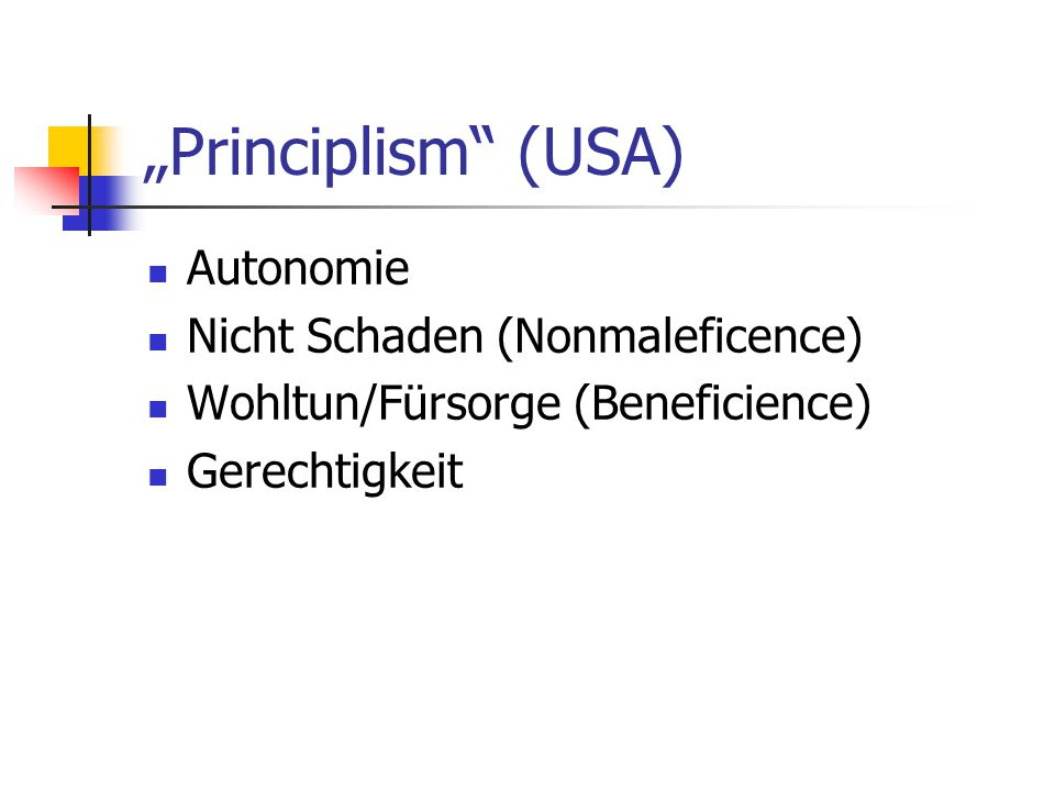 """""""Principlism (USA) Autonomie Nicht Schaden (Nonmaleficence)"""