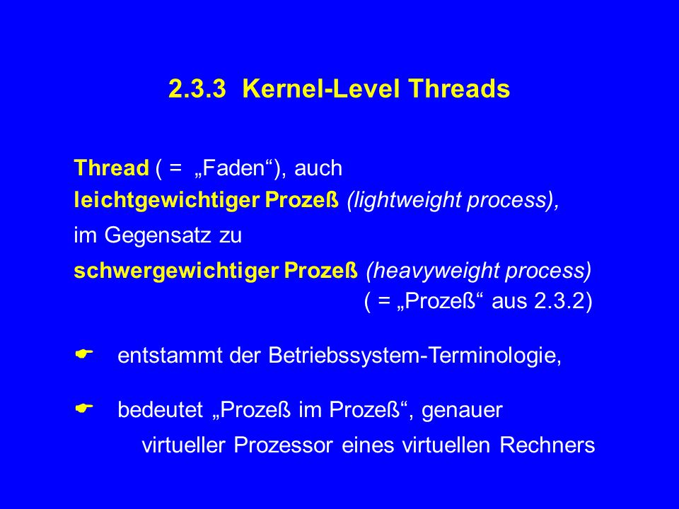 "2.3.3 Kernel-Level Threads Thread ( = ""Faden ), auch"