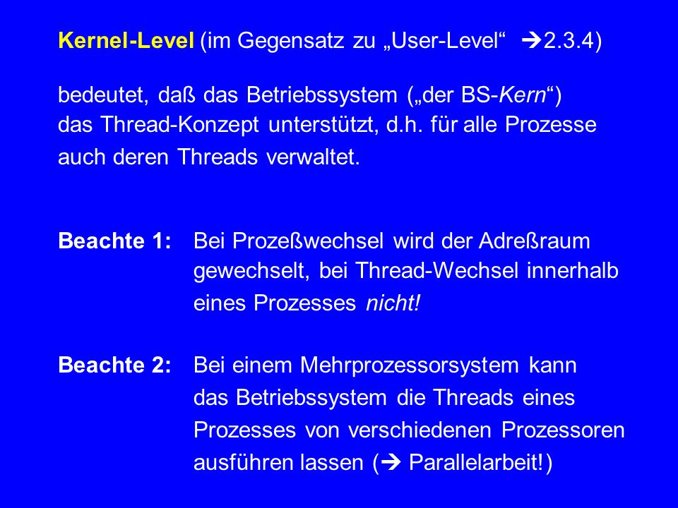 "Kernel-Level (im Gegensatz zu ""User-Level 2.3.4)"