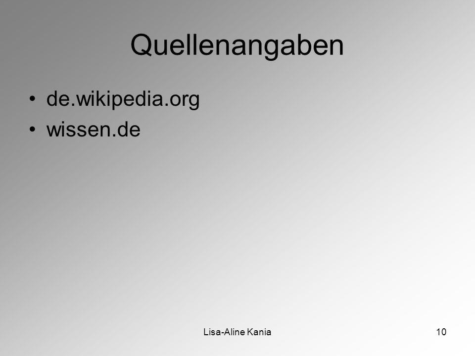 Quellenangaben de.wikipedia.org wissen.de Lisa-Aline Kania
