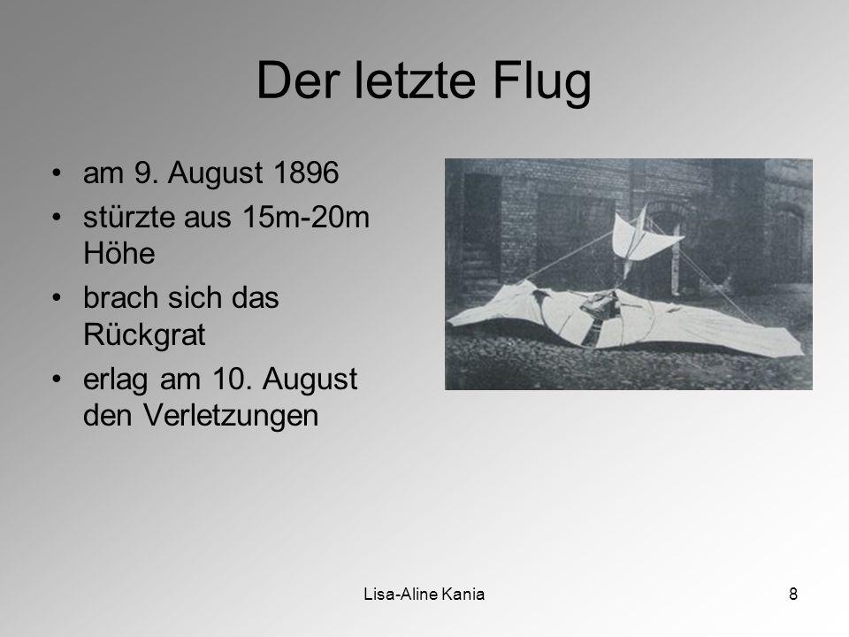 Der letzte Flug am 9. August 1896 stürzte aus 15m-20m Höhe