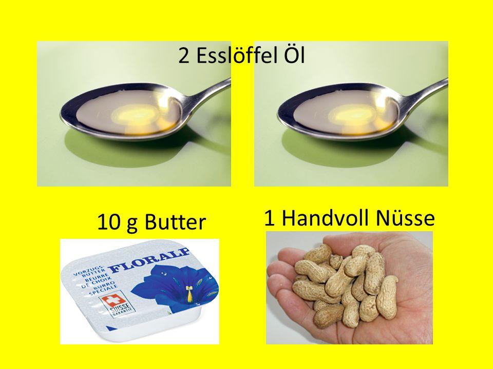 2 Esslöffel Öl 1 Handvoll Nüsse 10 g Butter
