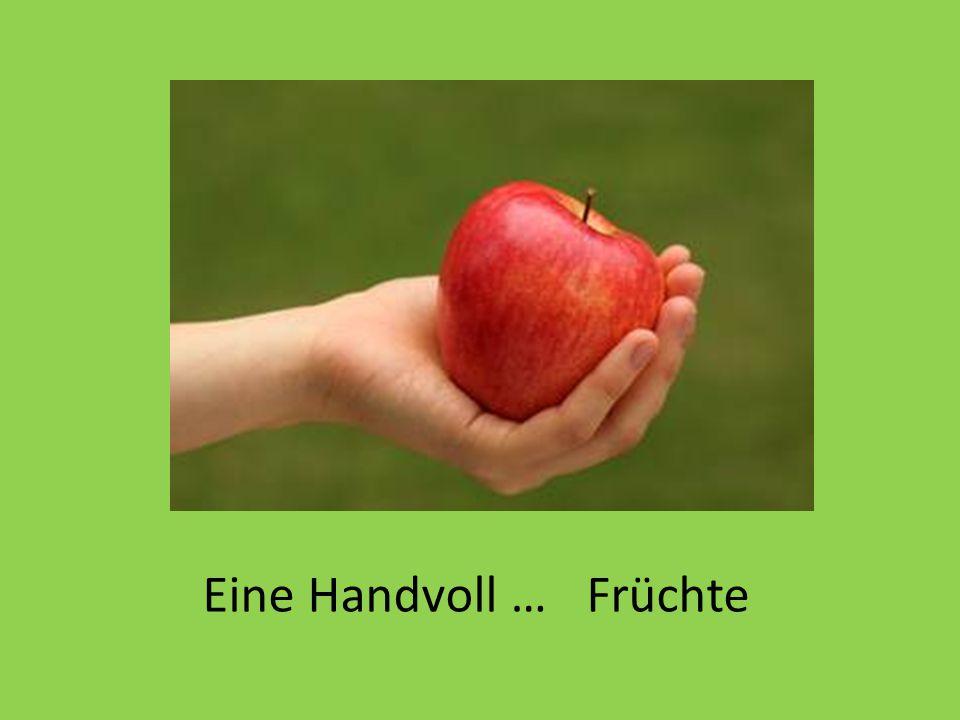 Eine Handvoll … Früchte