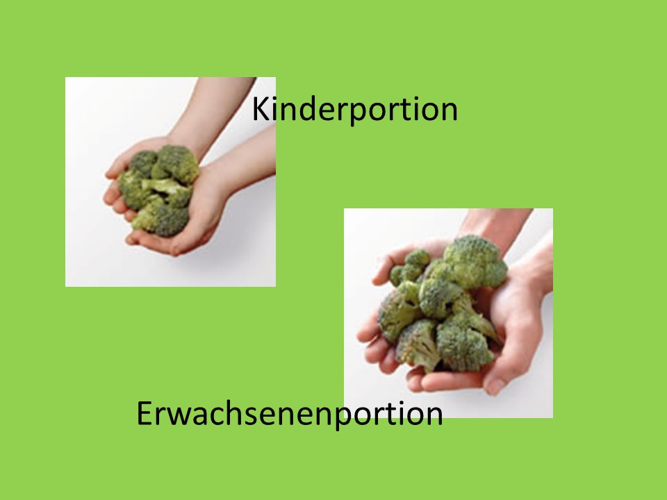 Kinderportion Erwachsenenportion