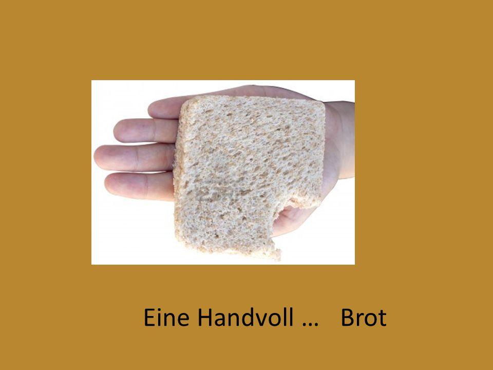 Eine Handvoll … Brot