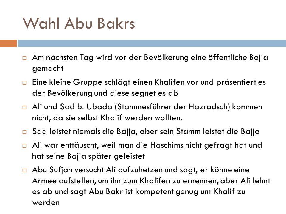 Wahl Abu Bakrs Am nächsten Tag wird vor der Bevölkerung eine öffentliche Bajja gemacht.