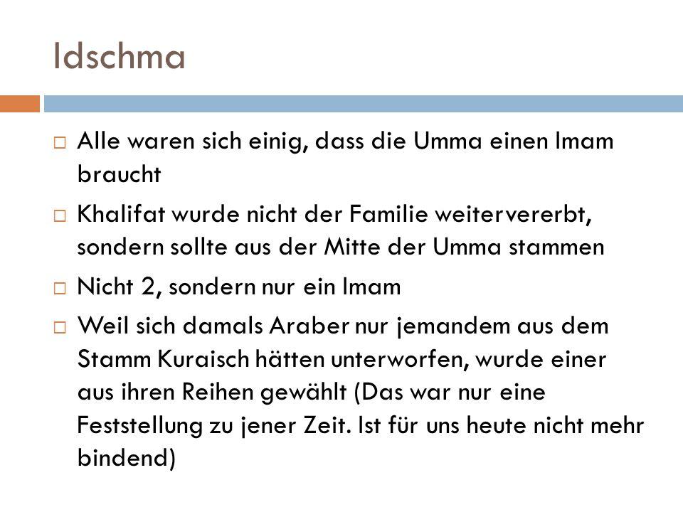 Idschma Alle waren sich einig, dass die Umma einen Imam braucht
