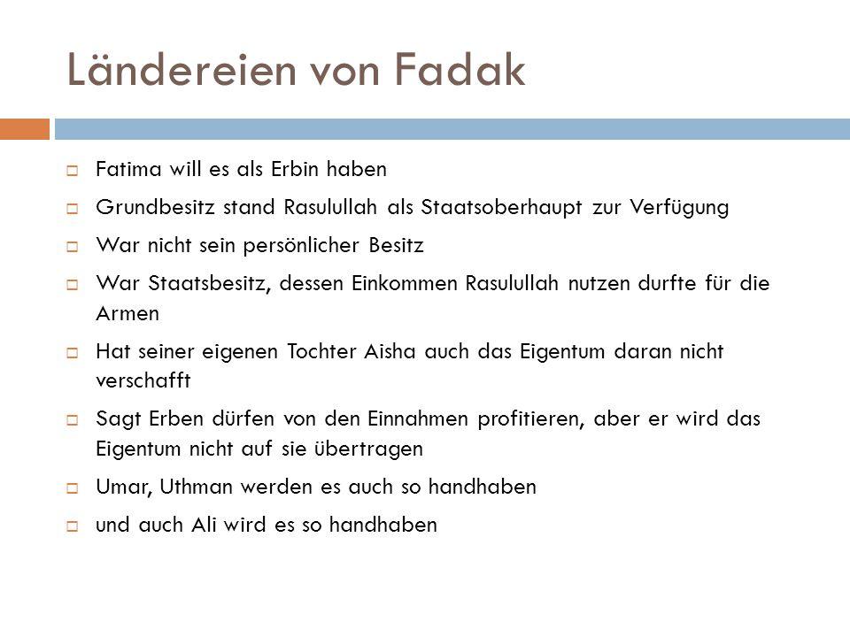 Ländereien von Fadak Fatima will es als Erbin haben