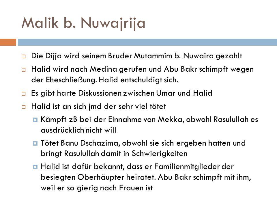Malik b. Nuwajrija Die Dijja wird seinem Bruder Mutammim b. Nuwaira gezahlt.