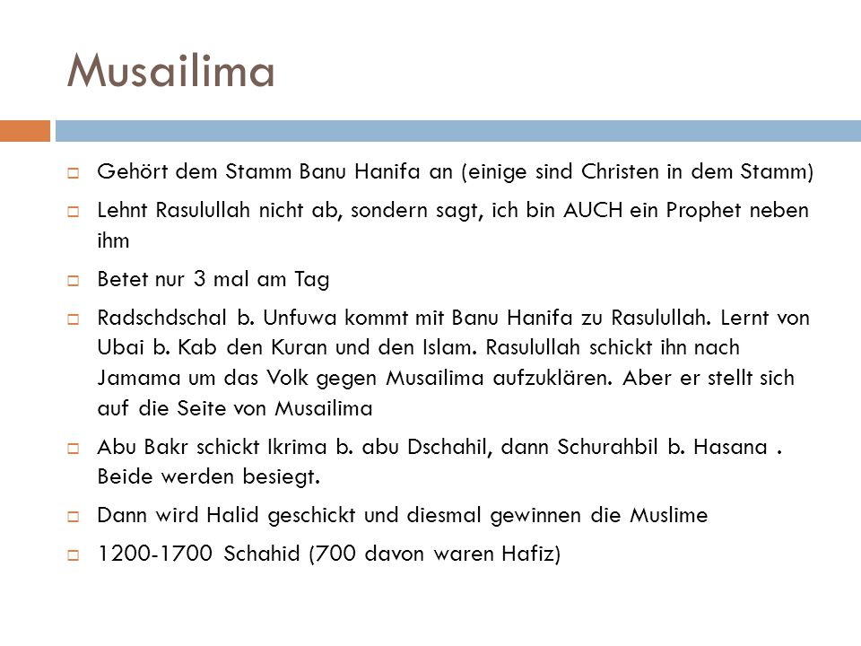Musailima Gehört dem Stamm Banu Hanifa an (einige sind Christen in dem Stamm)