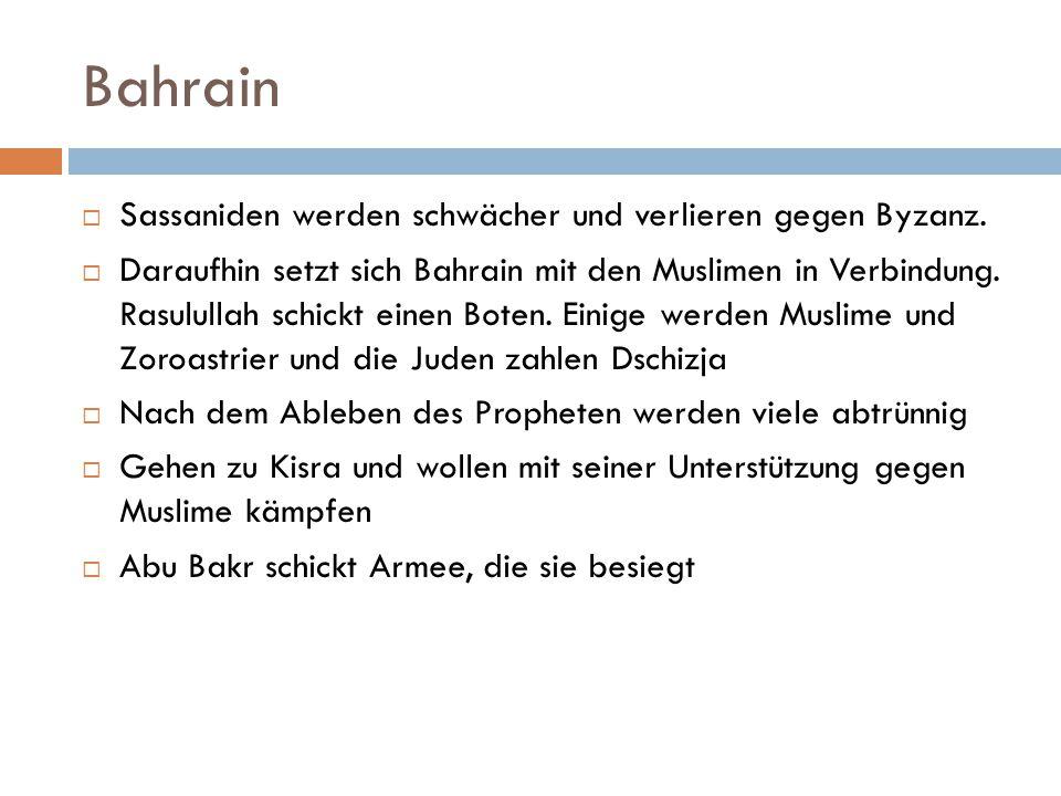 Bahrain Sassaniden werden schwächer und verlieren gegen Byzanz.