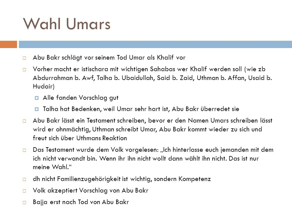 Wahl Umars Abu Bakr schlägt vor seinem Tod Umar als Khalif vor