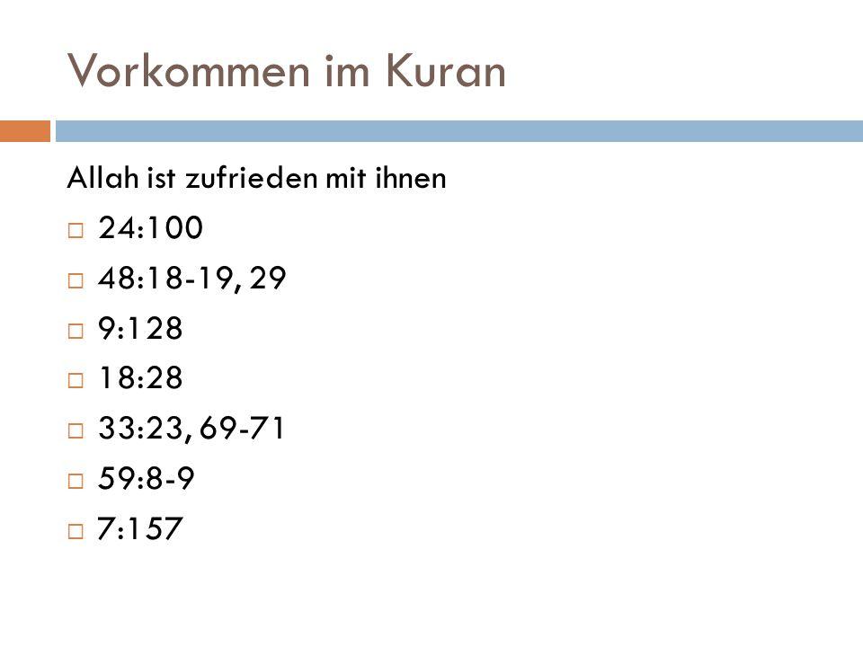 Vorkommen im Kuran Allah ist zufrieden mit ihnen 24:100 48:18-19, 29
