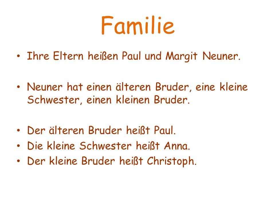 Familie Ihre Eltern heißen Paul und Margit Neuner.
