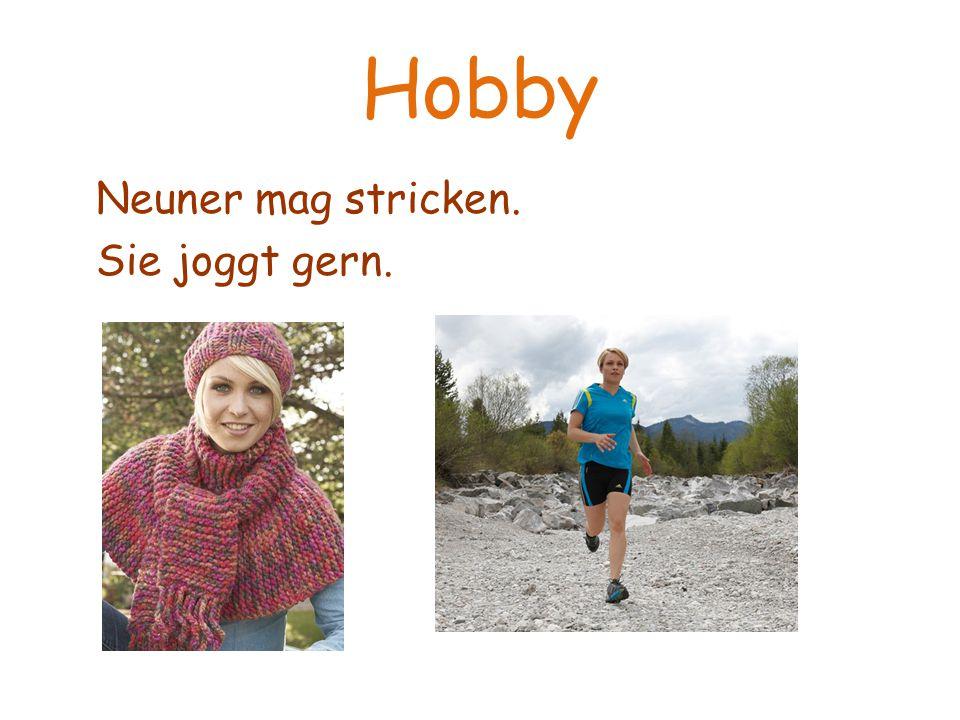 Hobby Neuner mag stricken. Sie joggt gern.