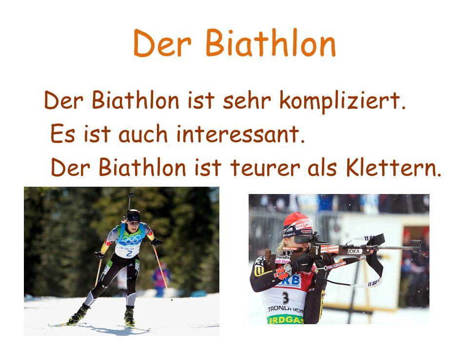 Der Biathlon Es ist auch interessant.