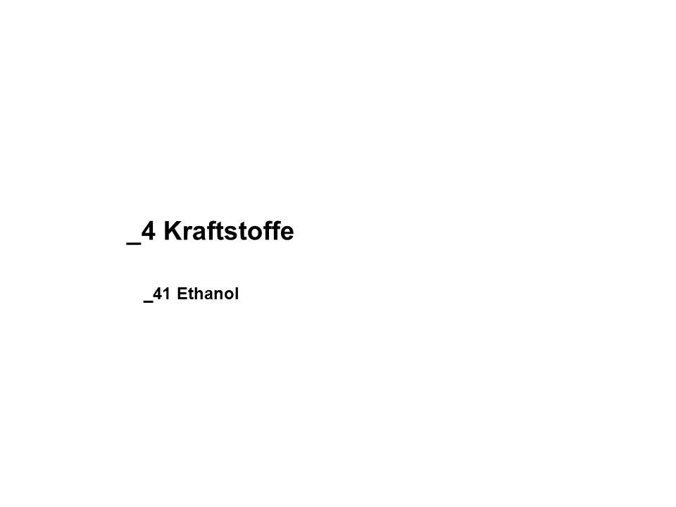 _4 Kraftstoffe _41 Ethanol
