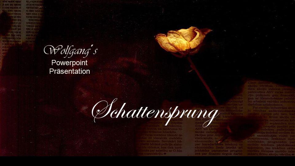 Wolfgang´s Powerpoint Präsentation Schattensprung