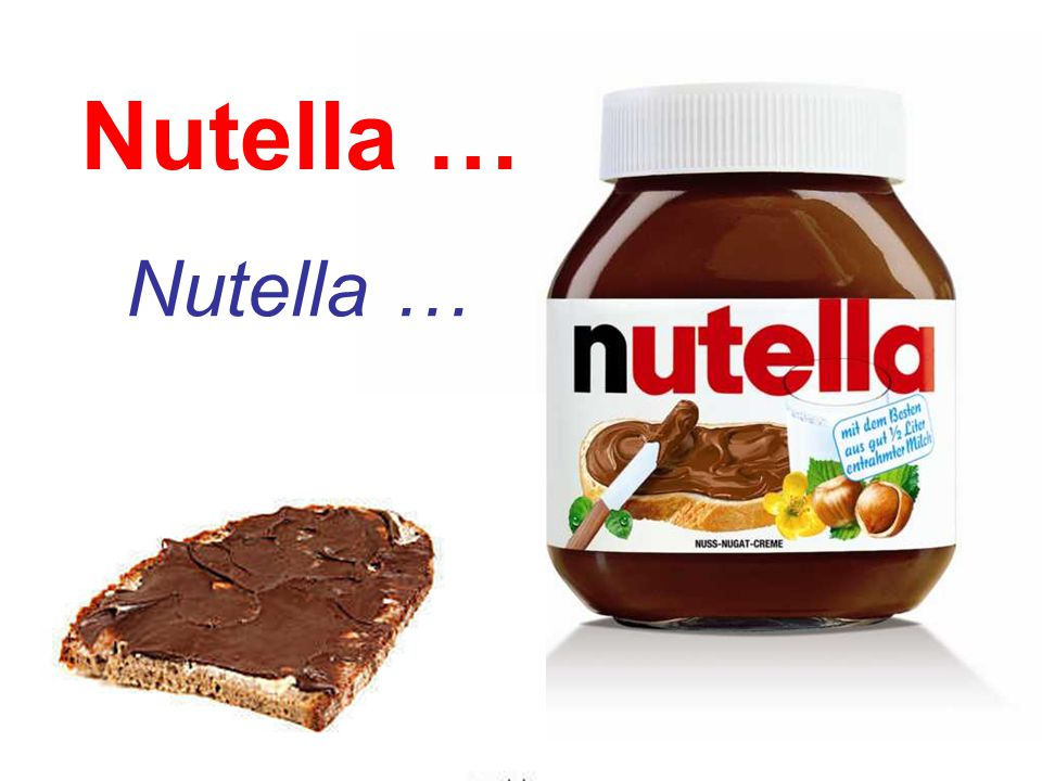 Nutella … Nutella …