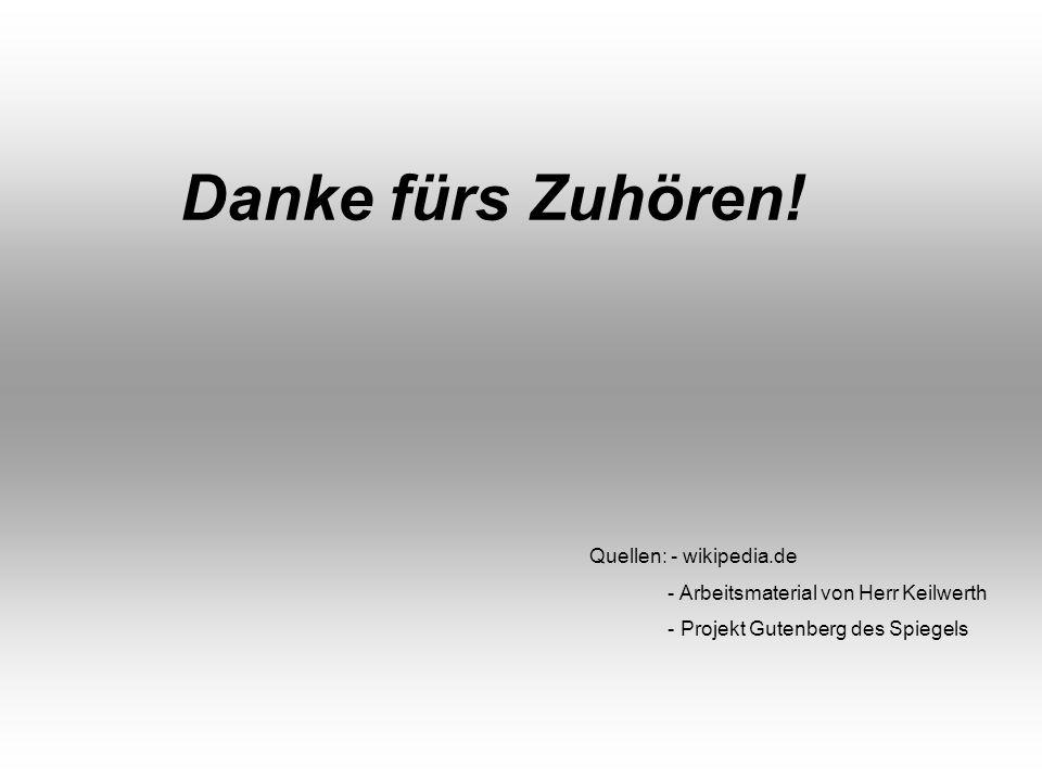Danke fürs Zuhören! Quellen: - wikipedia.de