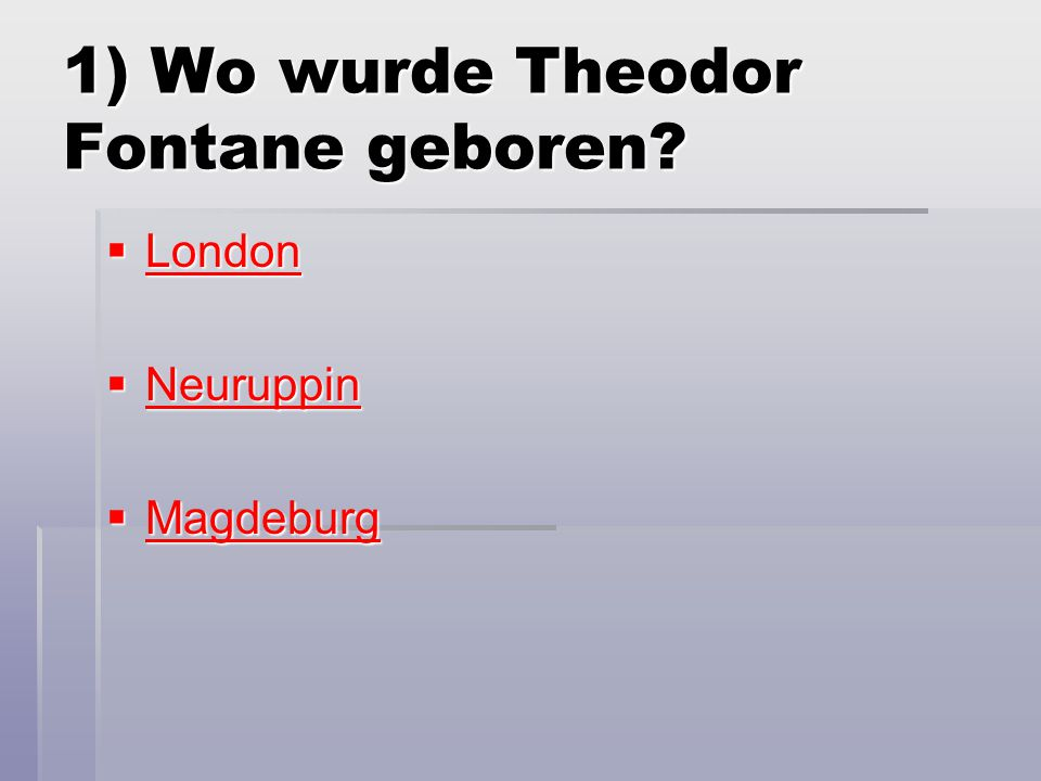 1) Wo wurde Theodor Fontane geboren