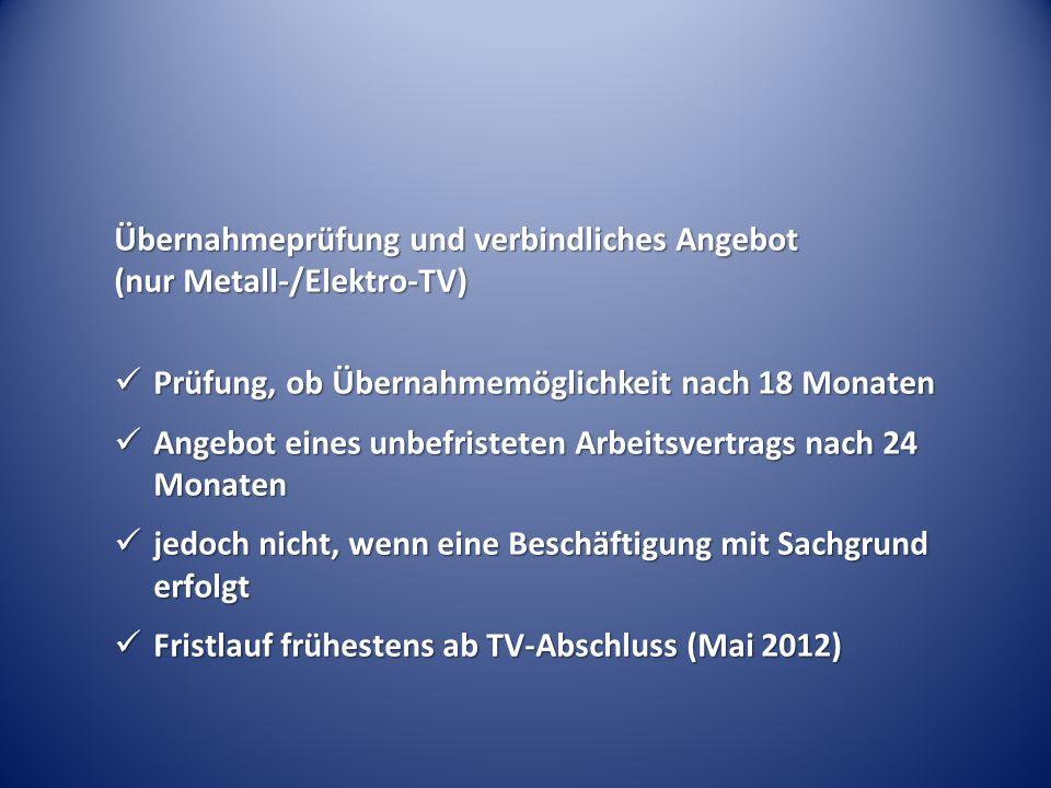 Übernahmeprüfung und verbindliches Angebot (nur Metall-/Elektro-TV)