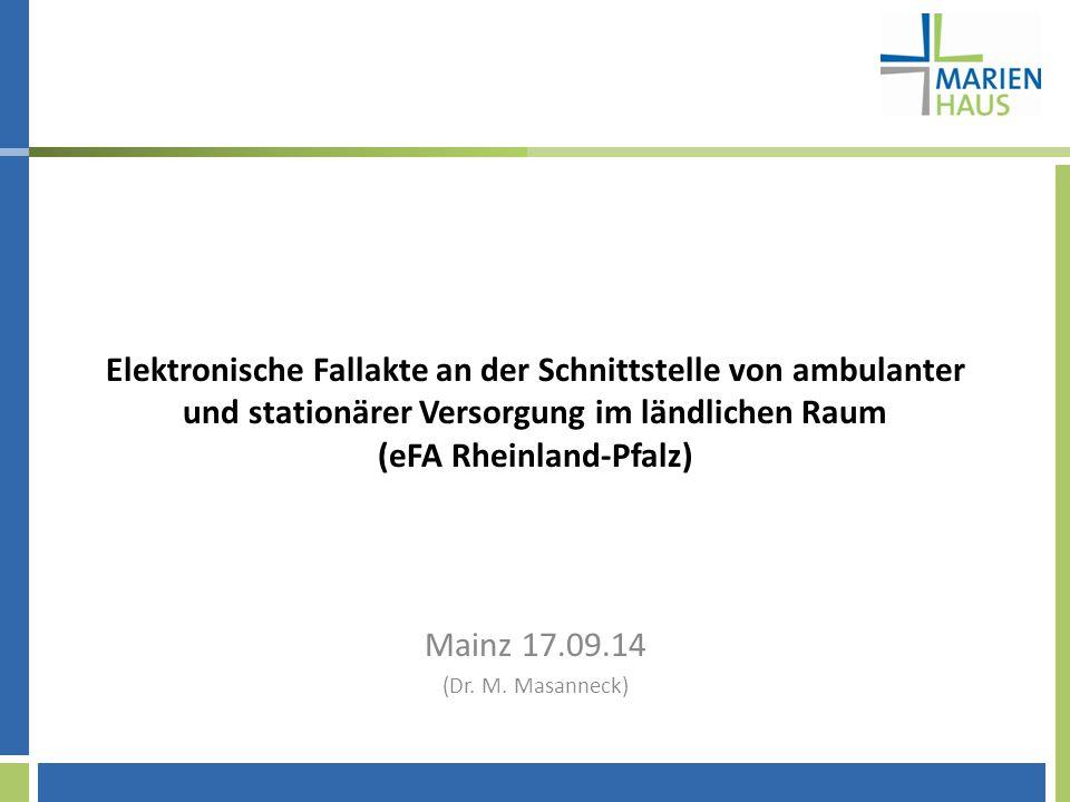 Elektronische Fallakte an der Schnittstelle von ambulanter und stationärer Versorgung im ländlichen Raum (eFA Rheinland-Pfalz)